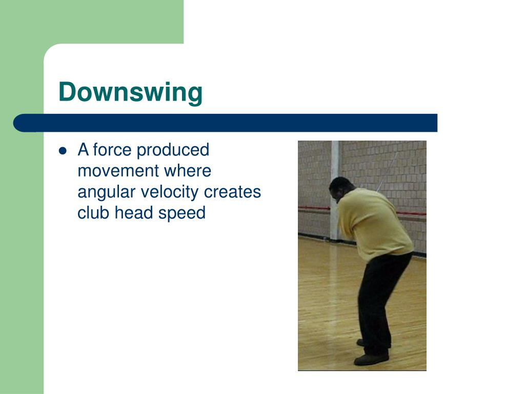 A force produced movement where angular velocity creates club head speed