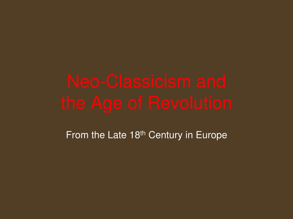 Neo-Classicism and