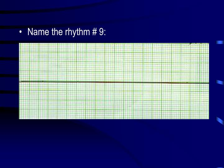 Name the rhythm # 9: