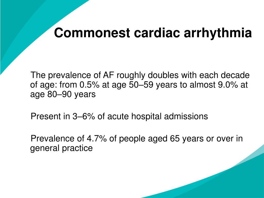 Commonest cardiac arrhythmia