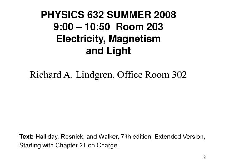 PHYSICS 632 SUMMER 2008