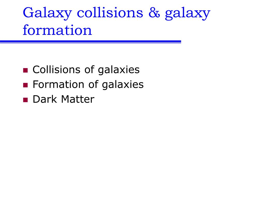 Galaxy collisions & galaxy formation