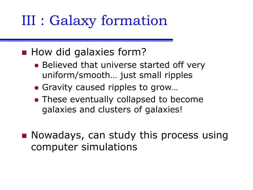 III : Galaxy formation