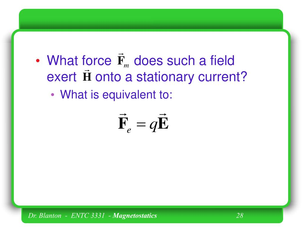 What force      does such a field      exert     onto a stationary current?
