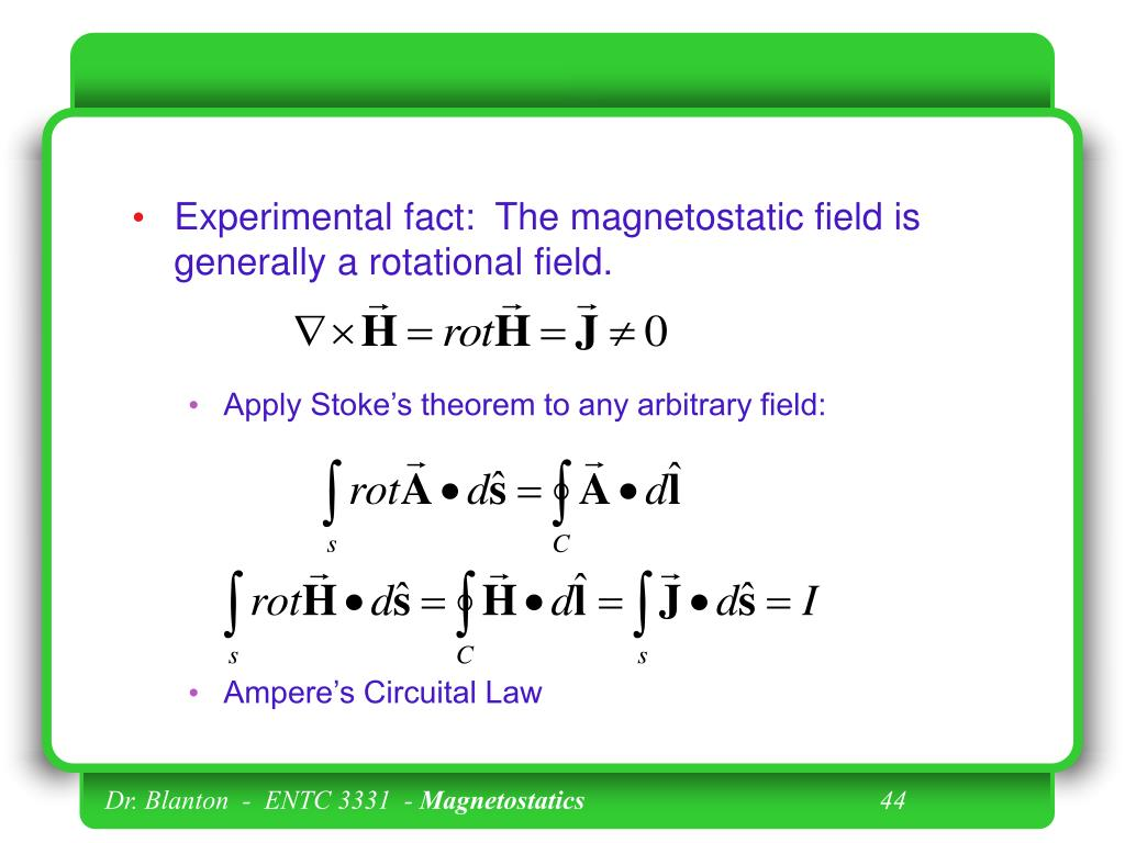 Experimental fact:  The magnetostatic field is generally a rotational field.