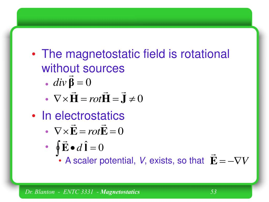The magnetostatic field is rotational without sources