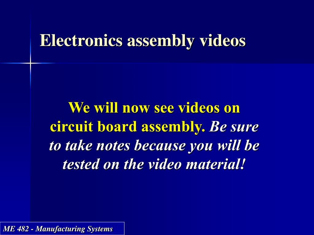 Electronics assembly videos