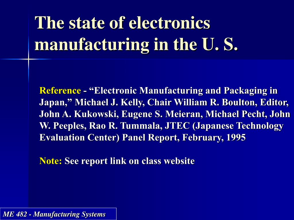 The state of electronics manufacturing in the U. S.