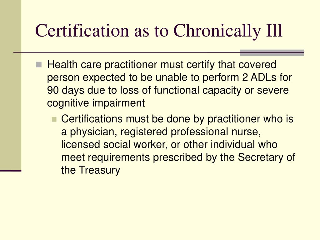 Certification as to Chronically Ill