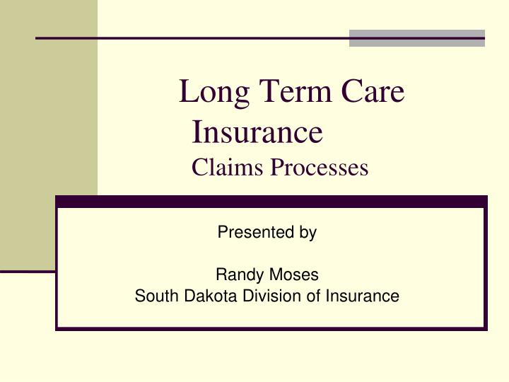 Presented by randy moses south dakota division of insurance