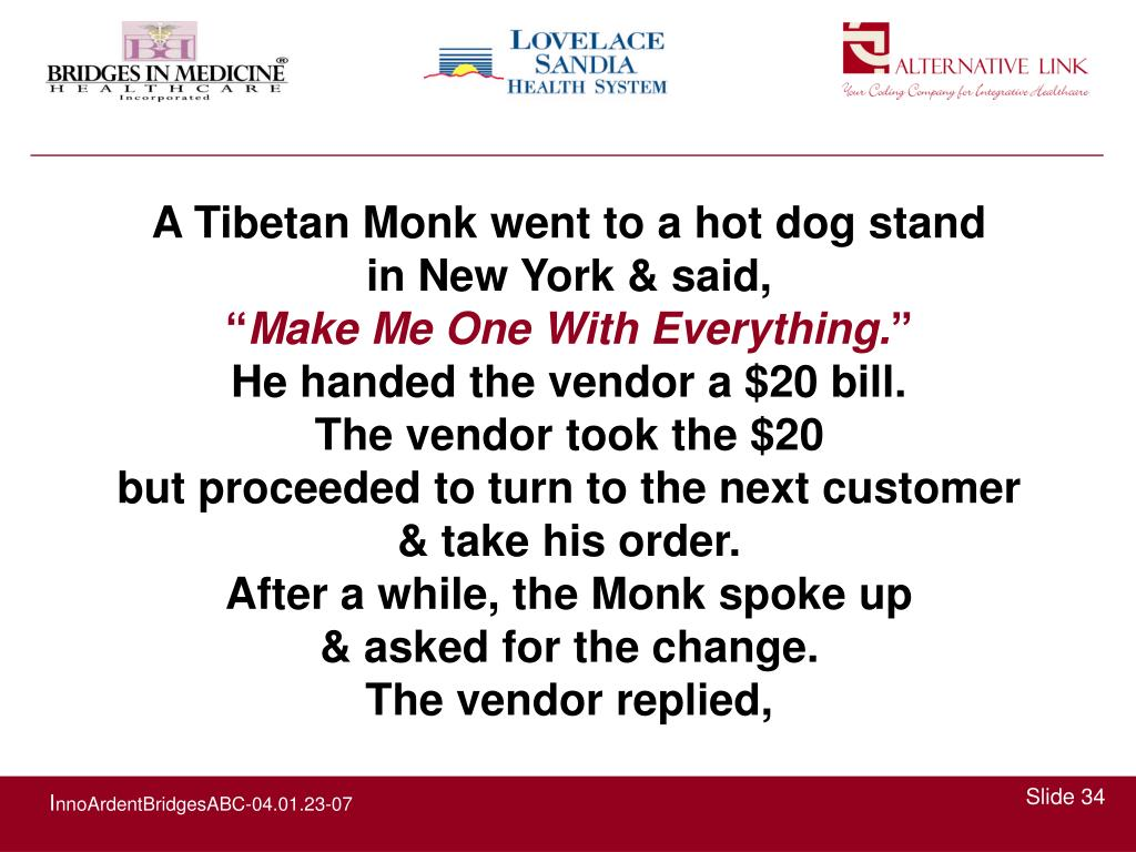 A Tibetan Monk went to a hot dog stand