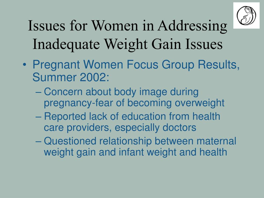 Issues for Women in Addressing Inadequate Weight Gain Issues