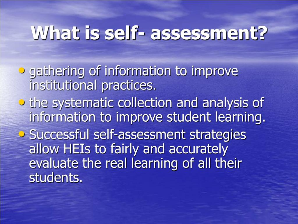 What is self- assessment?