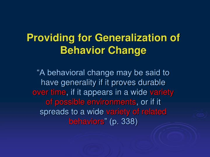 Providing for generalization of behavior change