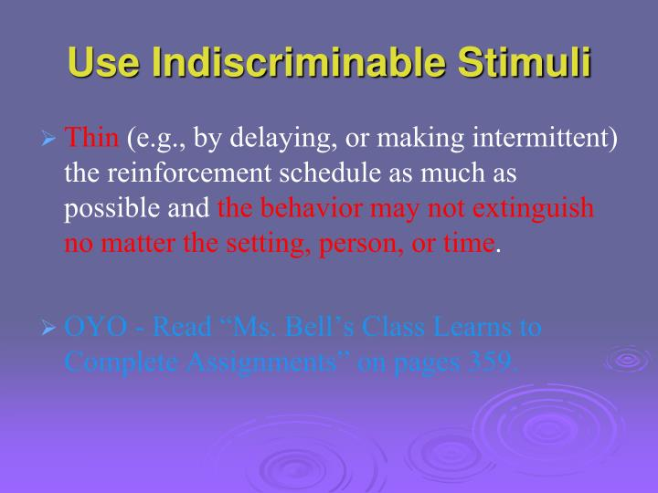 Use Indiscriminable Stimuli