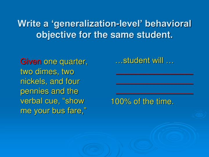 Write a 'generalization-level' behavioral objective for the same student.