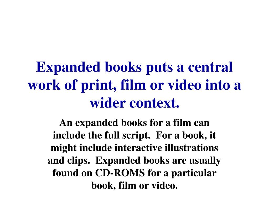 Expanded books puts a central work of print, film or video into a wider context.