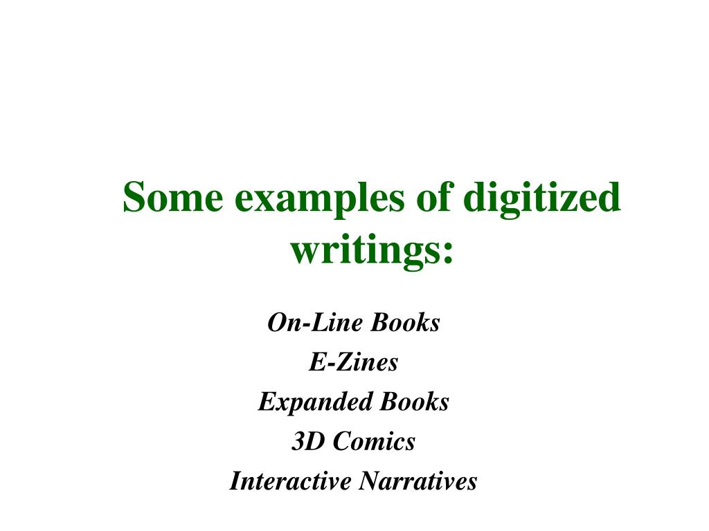 Some examples of digitized writings: