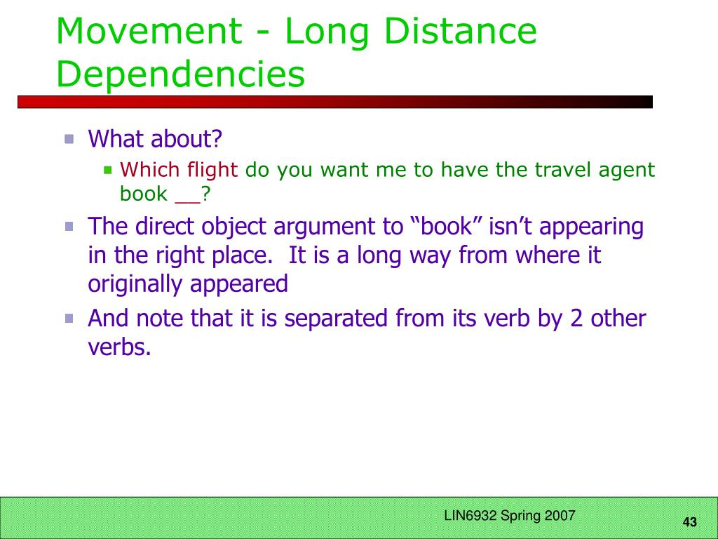 Movement - Long Distance Dependencies