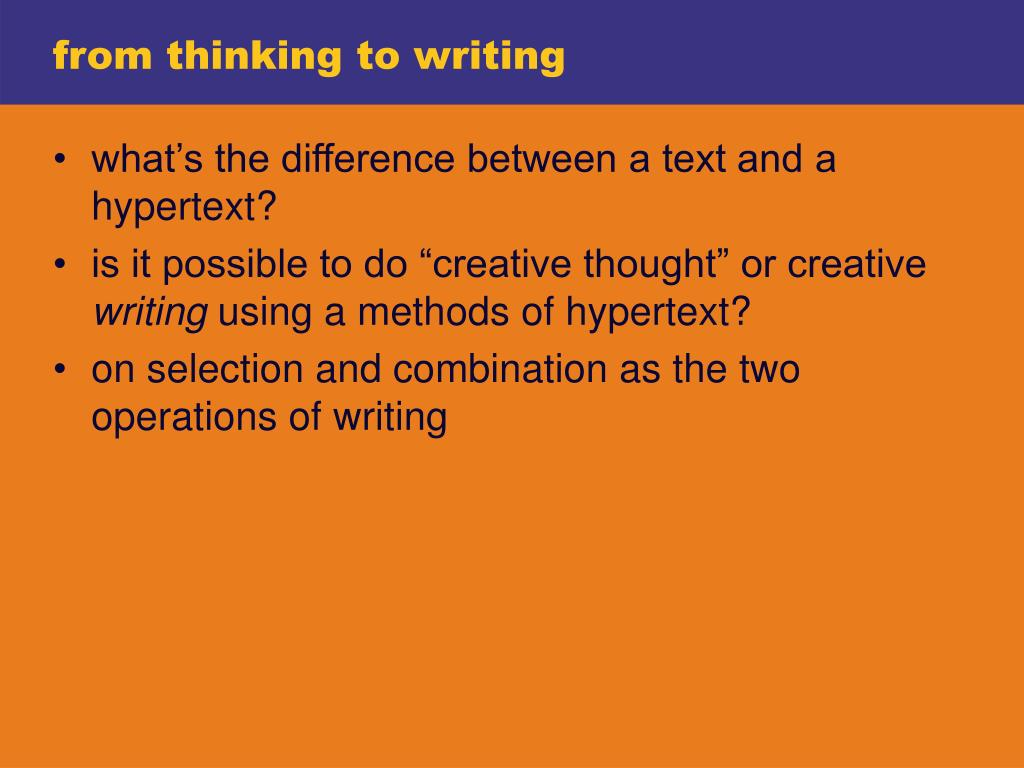 from thinking to writing