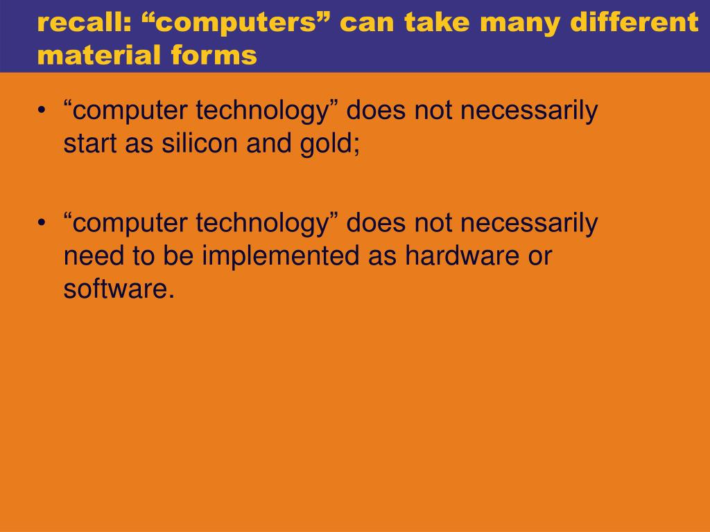"""recall: """"computers"""" can take many different material forms"""