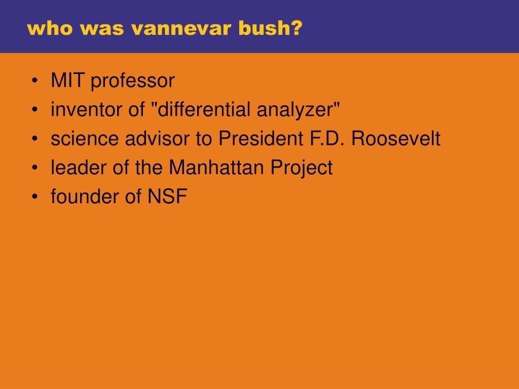 who was vannevar bush?