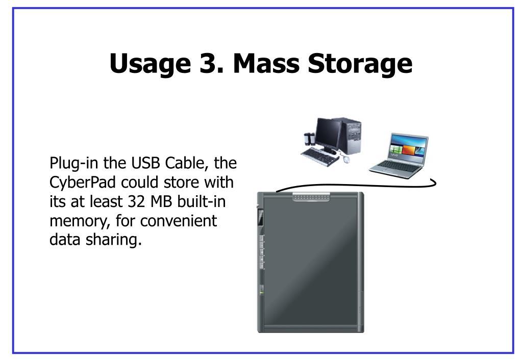 Usage 3. Mass Storage