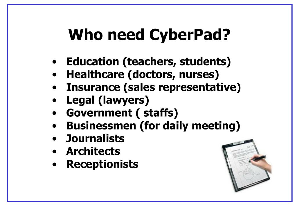 Who need CyberPad?