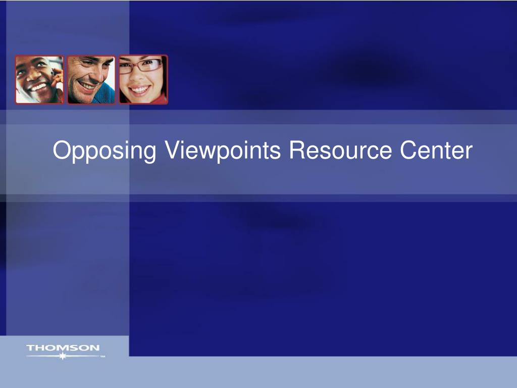 Opposing Viewpoints Resource Center