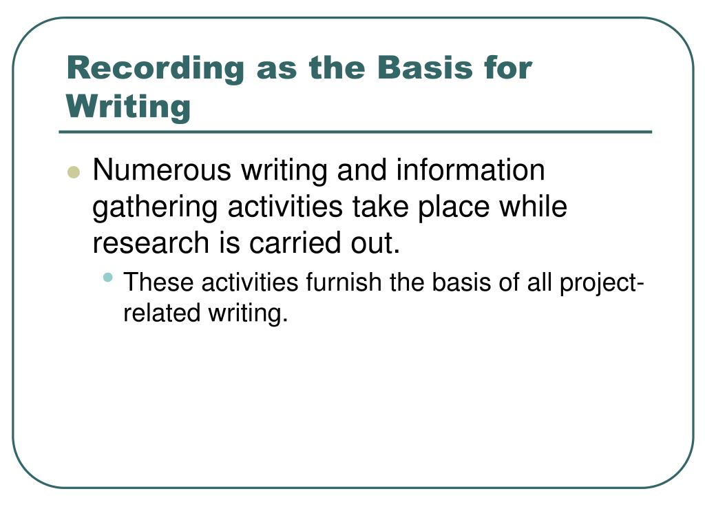 Recording as the Basis for Writing