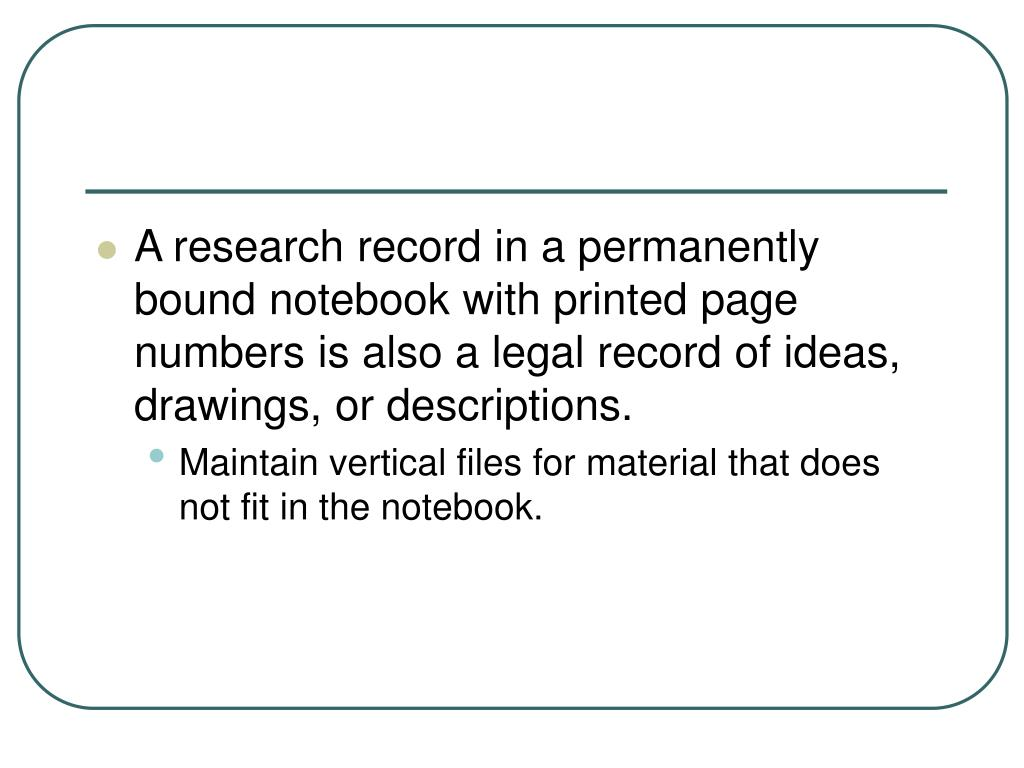 A research record in a permanently bound notebook with printed page numbers is also a legal record of ideas, drawings, or descriptions.