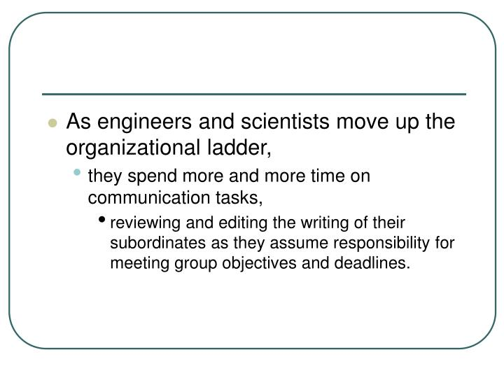 As engineers and scientists move up the organizational ladder,