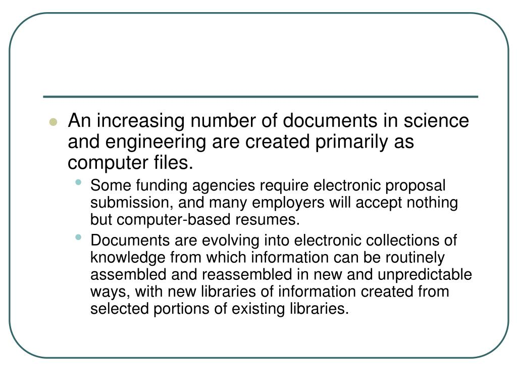 An increasing number of documents in science and engineering are created primarily as computer files.