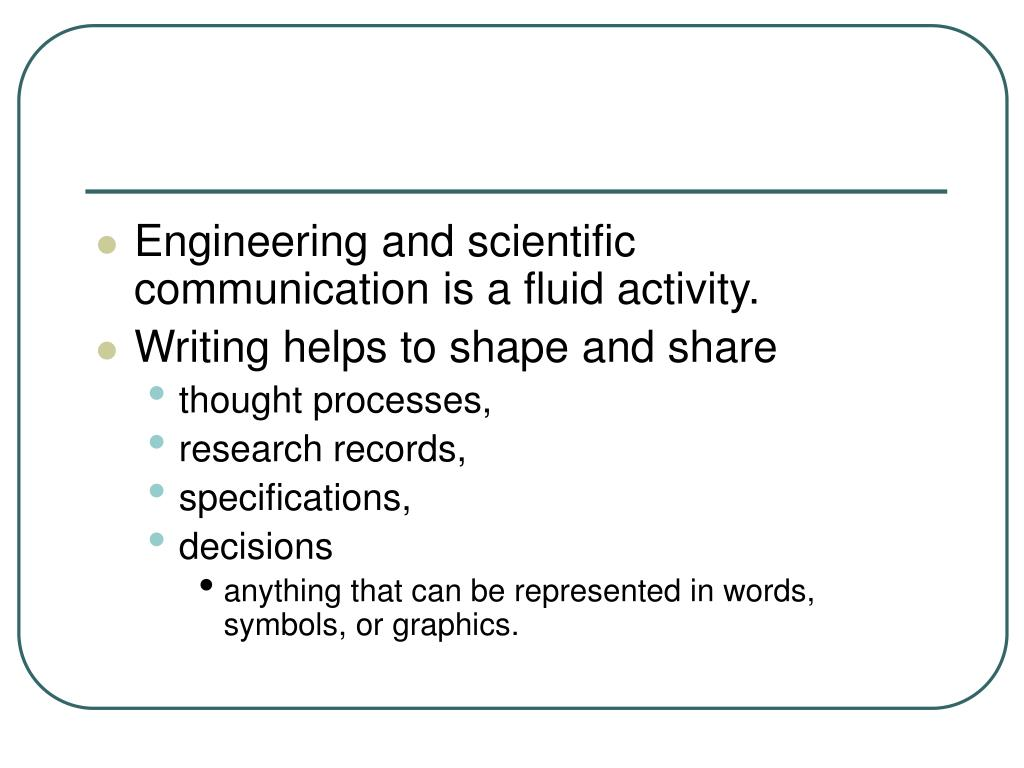 Engineering and scientific communication is a fluid activity.
