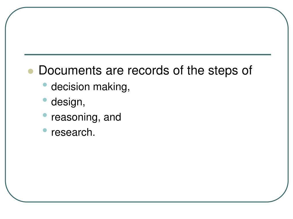 Documents are records of the steps of