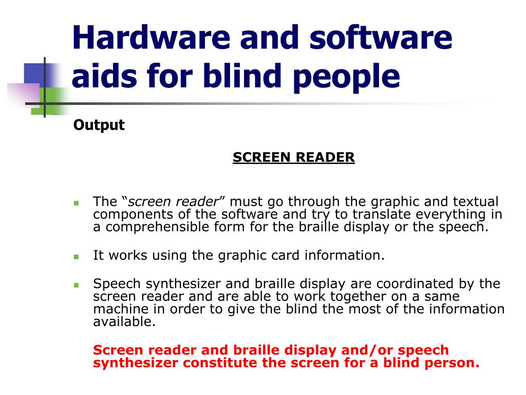 Hardware and software aids for blind people