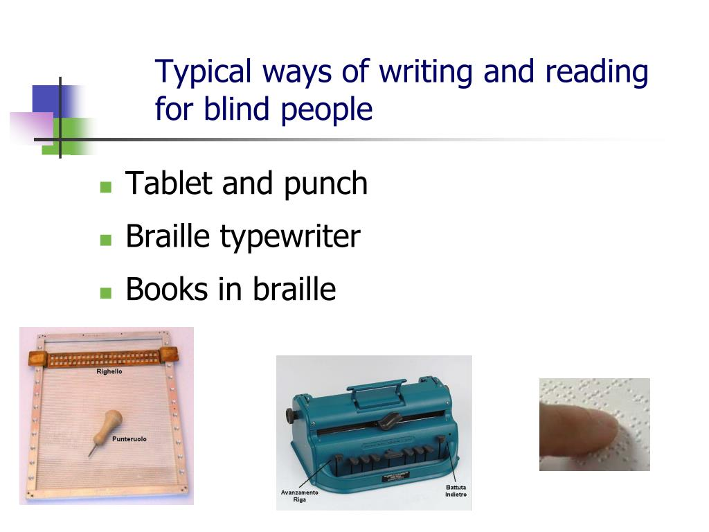 Typical ways of writing and reading for blind people
