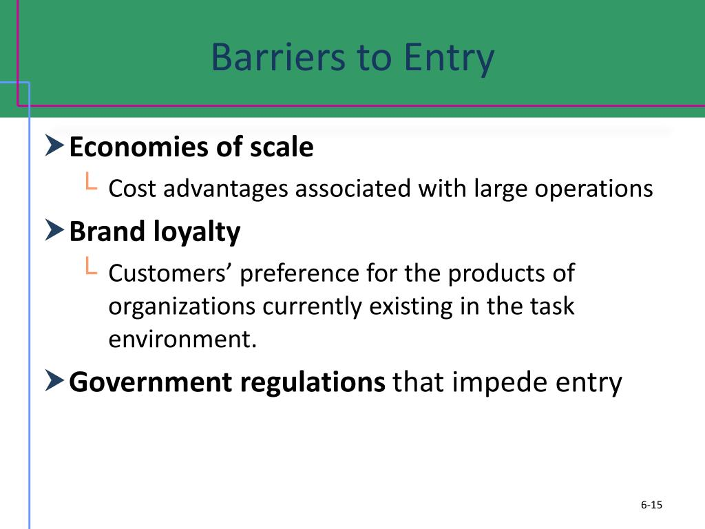 what are barriers to entry Competition and barriers to entry policy brief for further information to thwart entry, such as by using the regulations as the basis of litigation against entrants.
