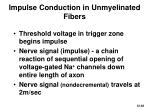 impulse conduction in unmyelinated fibers
