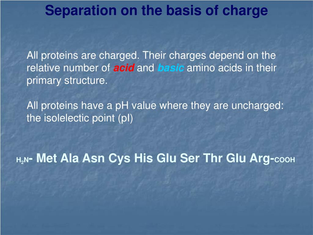 Separation on the basis of charge