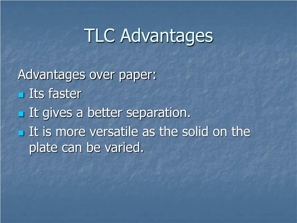 TLC Advantages