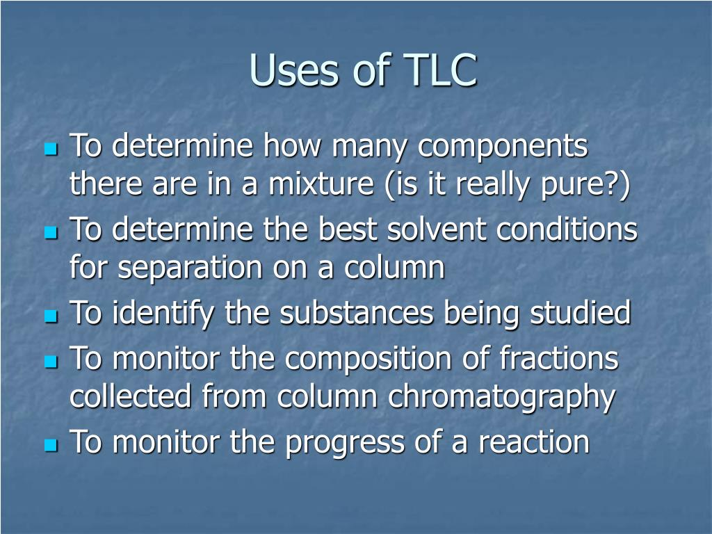 Uses of TLC