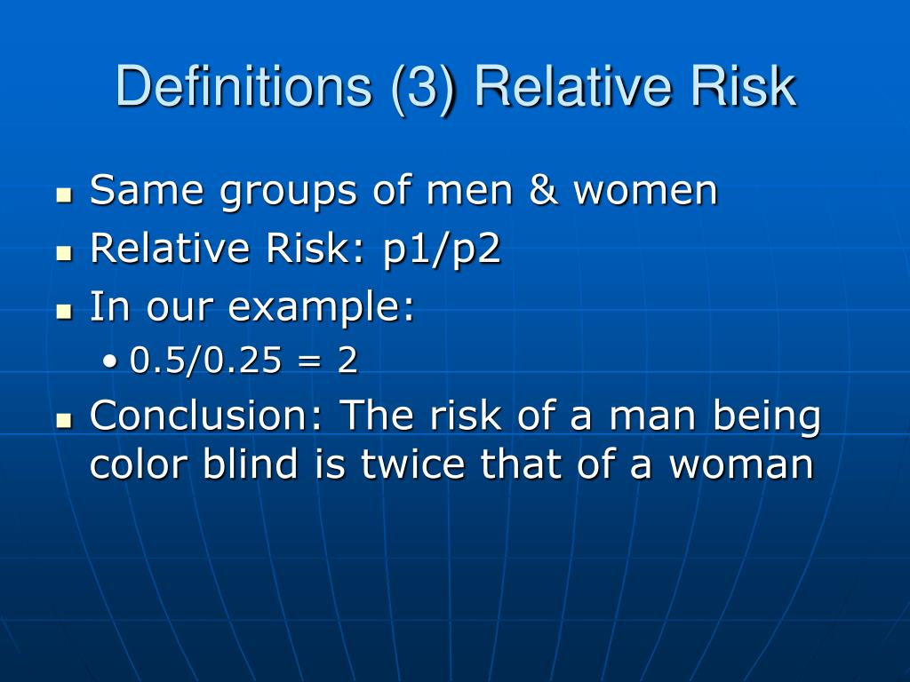 Definitions (3) Relative Risk