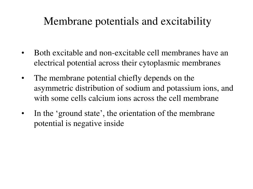 Membrane potentials and excitability