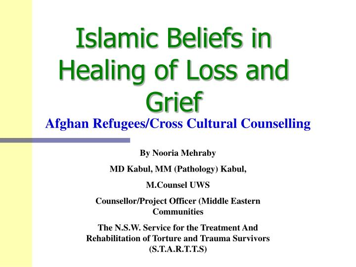 Islamic beliefs in healing of loss and grief