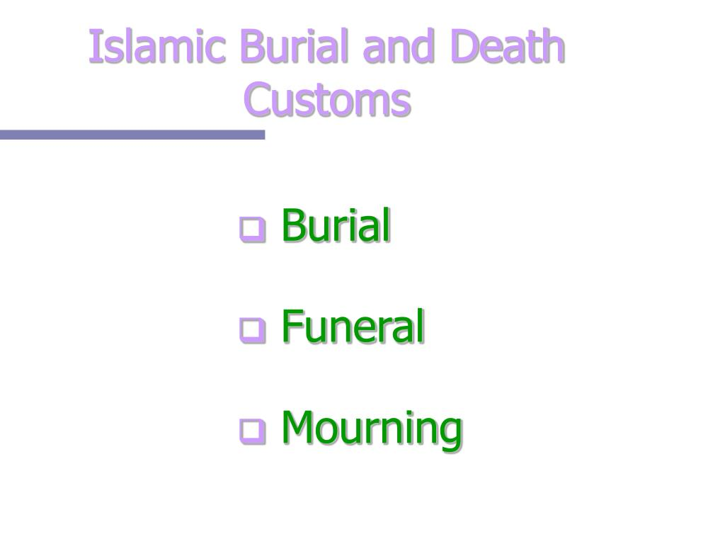 Islamic Burial and Death Customs