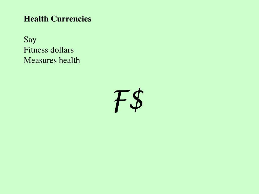 Health Currencies