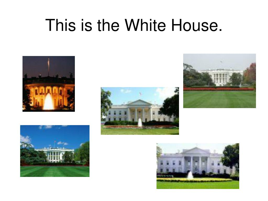 This is the White House.