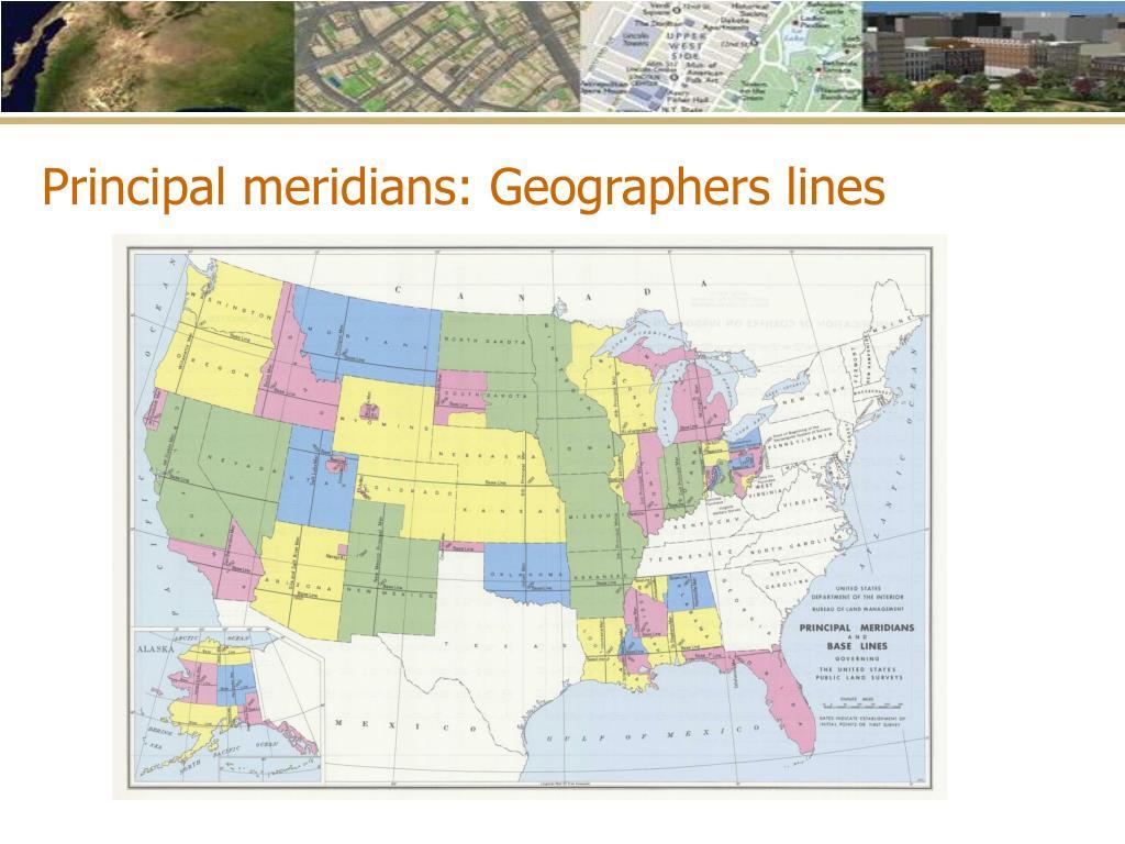 Principal meridians: Geographers lines