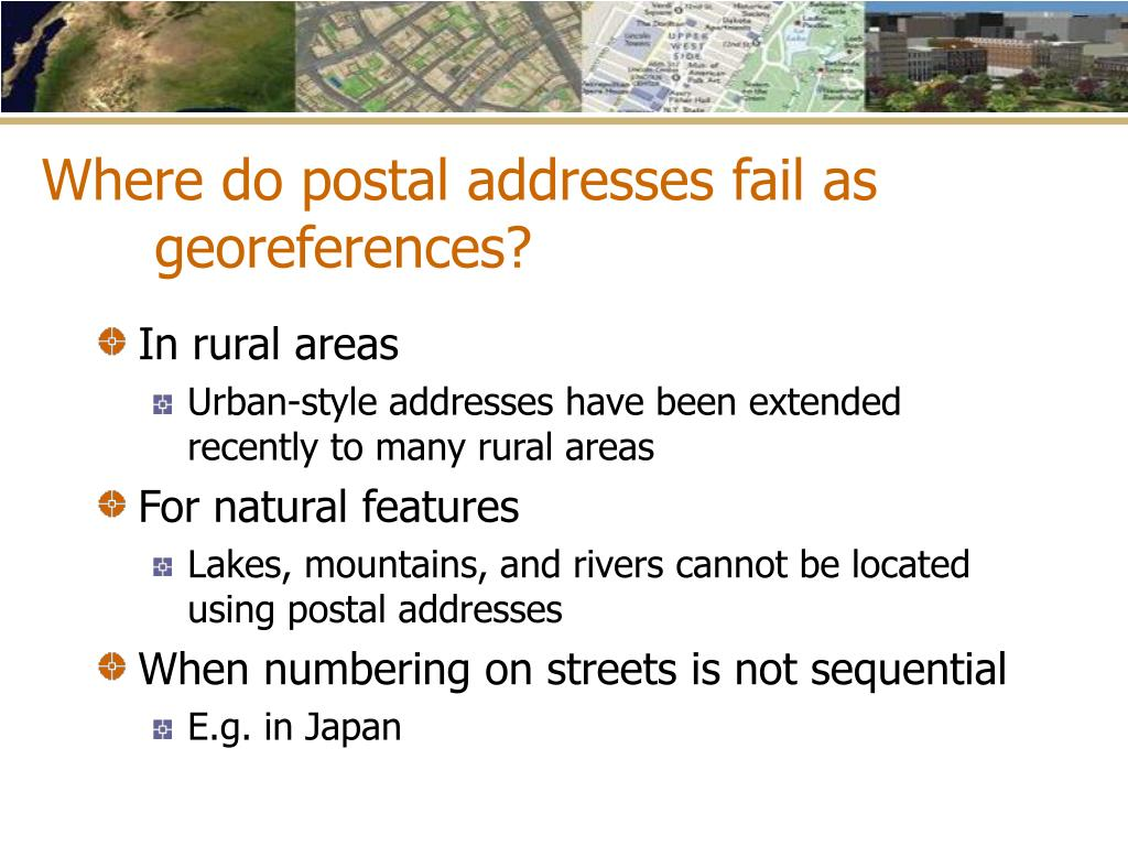 Where do postal addresses fail as georeferences?